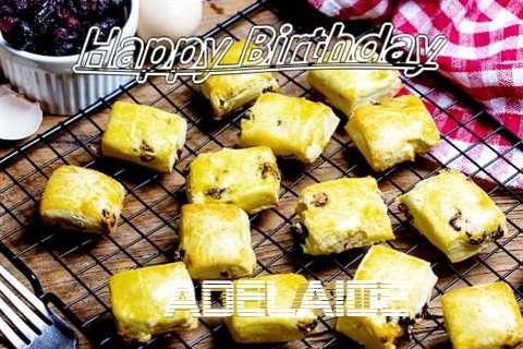 Happy Birthday to You Adelaide