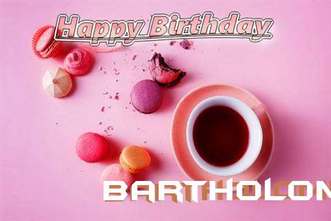 Happy Birthday to You Bartholomeo