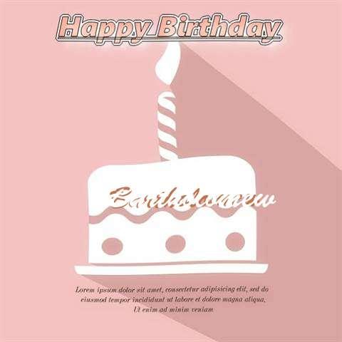 Happy Birthday Bartholomew