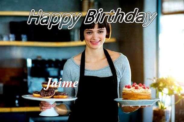 Happy Birthday Wishes for Jaime
