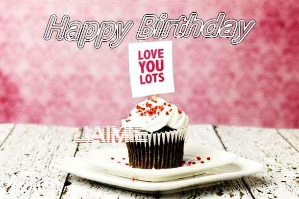 Happy Birthday Wishes for Jaimie