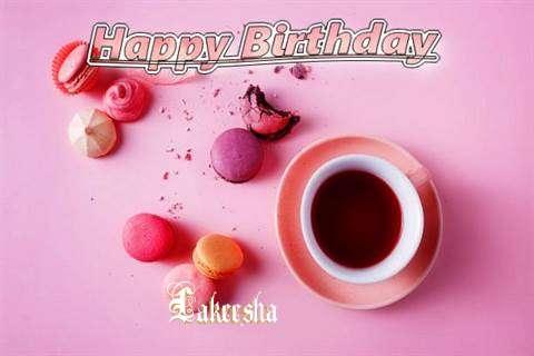 Happy Birthday to You Lakeesha