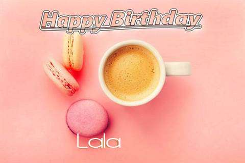 Happy Birthday to You Lala