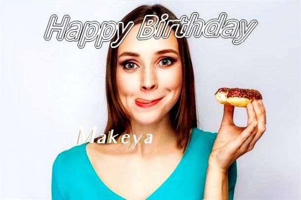 Happy Birthday Wishes for Makeya