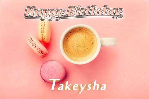 Happy Birthday to You Takeysha