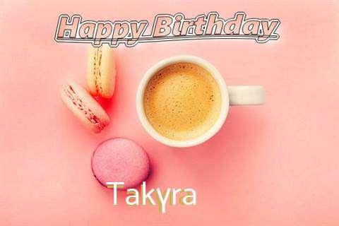 Happy Birthday to You Takyra